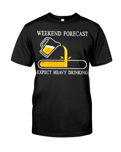 Weekend forecast expect heavy drinking T-shirt