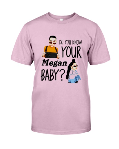 Official Do you know your Megan baby shirt