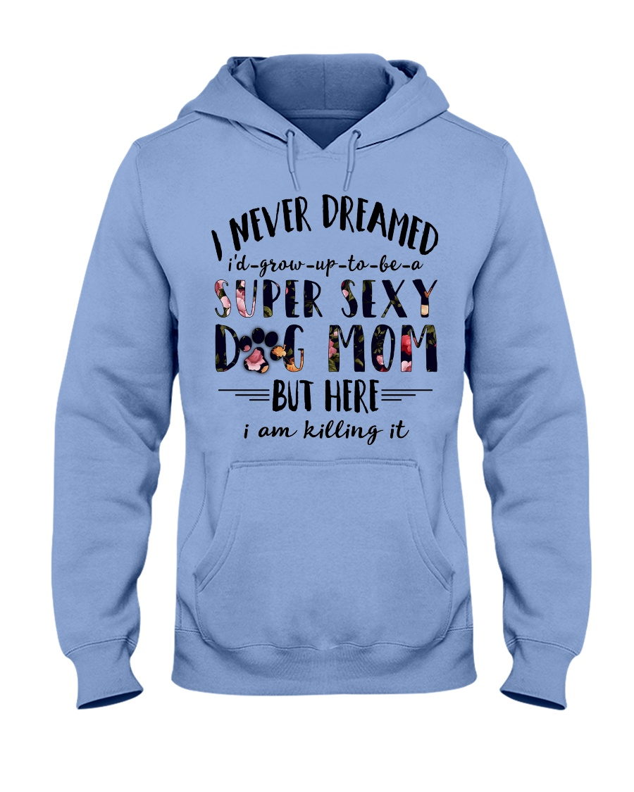 SUPER SEXY DOG MOM Hooded Sweatshirt