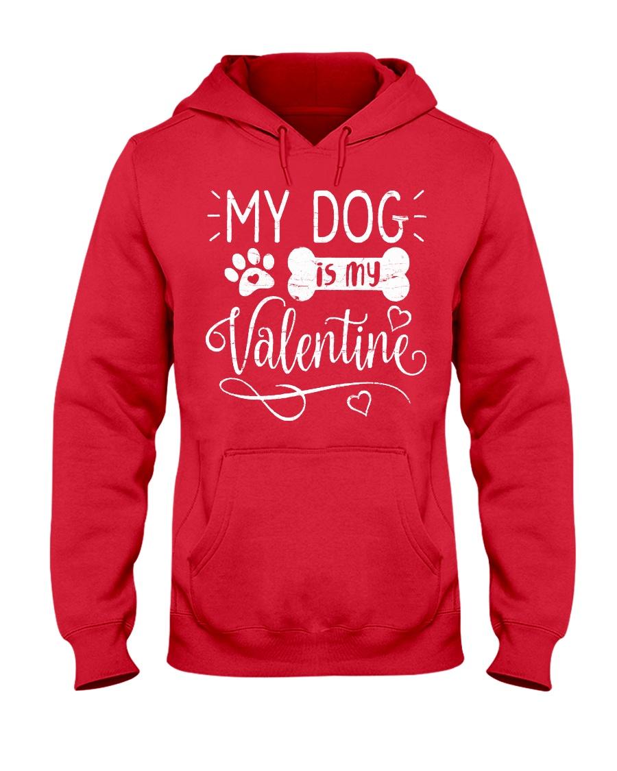 My dog is my valentine Hooded Sweatshirt