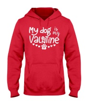My dog is my valentine Hooded Sweatshirt front