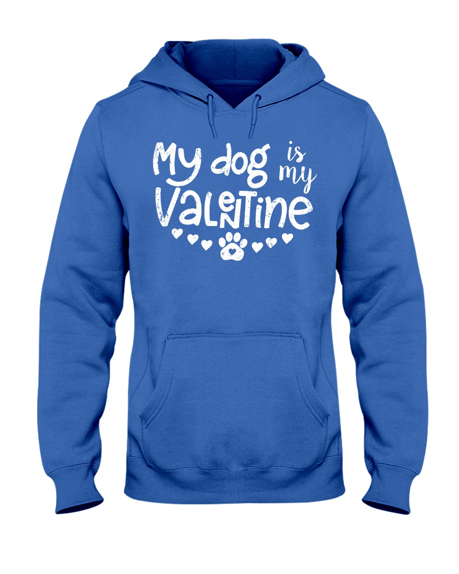 My dog is my valentine Hooded Sweatshirt
