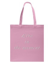 Live in the Moment Tote Bag thumbnail
