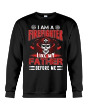 I AM A FIREFIGHTER LIKE MY FATHER BEFORE ME Crewneck Sweatshirt thumbnail