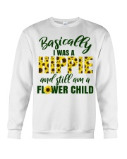Basically I Was A Hippie And Still Am A Flower Crewneck Sweatshirt thumbnail