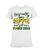 Basically I Was A Hippie And Still Am A Flower Premium Fit Ladies Tee thumbnail