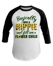 Basically I Was A Hippie And Still Am A Flower Baseball Tee thumbnail