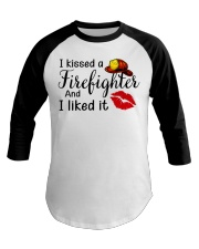 I Kissed A Firefighter And I Liked It Baseball Tee thumbnail