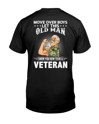Move Over Boys Let This Old Man Veteran