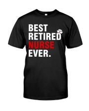 Best Retired Nurse Ever Classic T-Shirt front