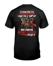 Concrete Finisher I Can't Fix Stupid Classic T-Shirt back