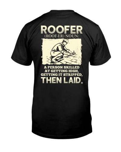 Roofer -Then Laid Tee