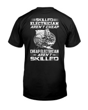 Skilled Electrician Aren't Cheap Cheap Electrician Classic T-Shirt back