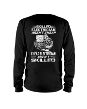 Skilled Electrician Aren't Cheap Cheap Electrician Long Sleeve Tee thumbnail