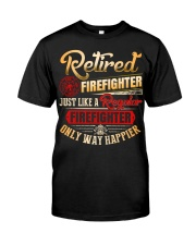 Retired Firefighter Just Like A Regular Classic T-Shirt front