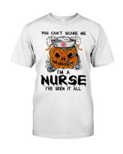 You Can't Scare Me I'm A Nurse Classic T-Shirt front