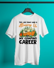 This Job Thing Sure Is Messing Up My Camping Caree Classic T-Shirt lifestyle-mens-crewneck-front-3