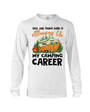 This Job Thing Sure Is Messing Up My Camping Caree Long Sleeve Tee thumbnail