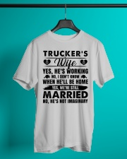 Trucker's Wife Yes He's Working Classic T-Shirt lifestyle-mens-crewneck-front-3