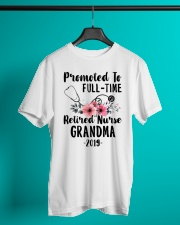 Promoted To Full Time Retired Nurse Classic T-Shirt lifestyle-mens-crewneck-front-3