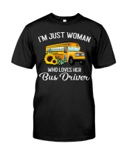 I'm Just Woman Who Loves Her Bus Driver Classic T-Shirt front