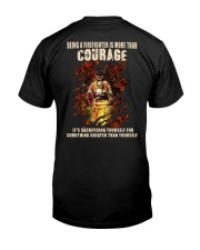 Being A Firefighter Is More Than Courage Classic T-Shirt back