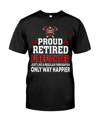 Proud Retired Firefighter Happier