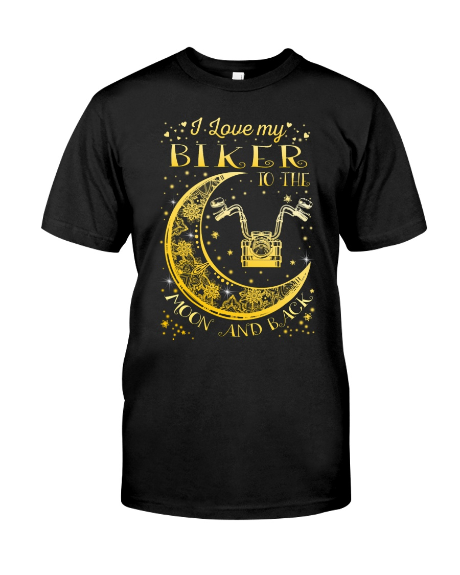 I Love My Biker To Ther Moon And Back Classic T-Shirt