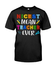 Nicest Mean Teacher Ever Classic T-Shirt front