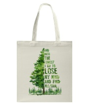And Into The Forest I Go To Lose Tote Bag front