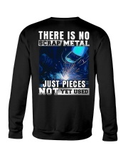 There Is No Scrap Metal Just Pieces Not Yet Used Crewneck Sweatshirt thumbnail