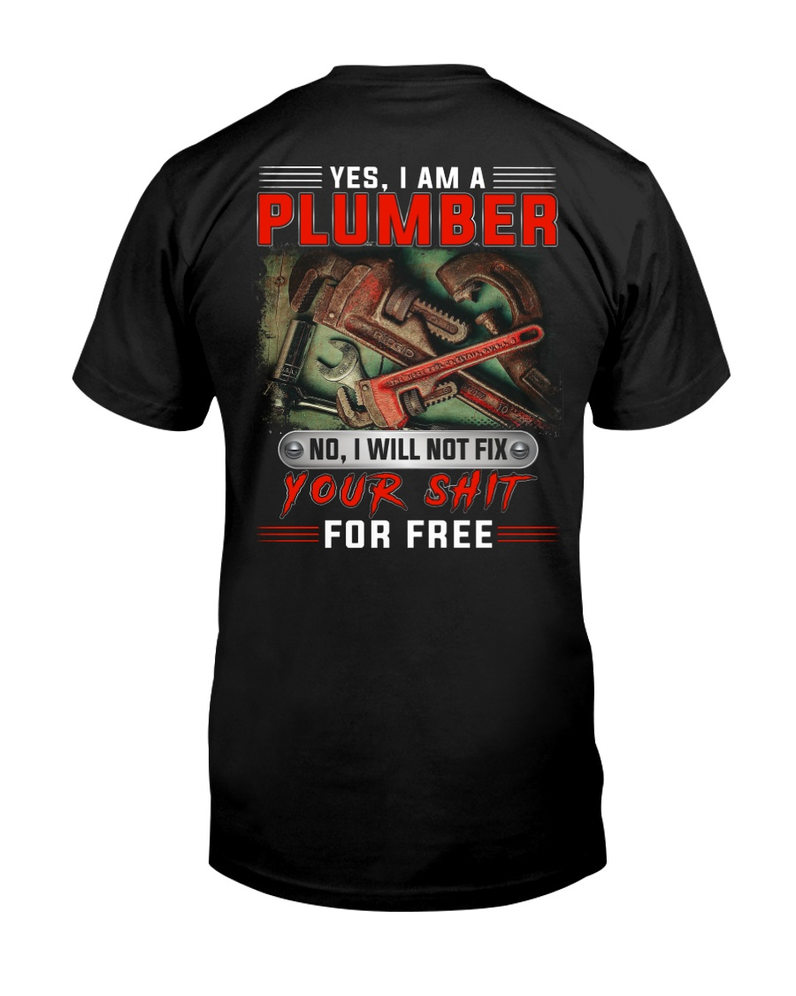 Plumber I Will Not Fix Your Shit  Classic T-Shirt