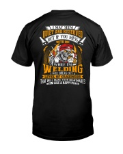 I May Seem Quiet And Reserver - While I'm Welding Classic T-Shirt back