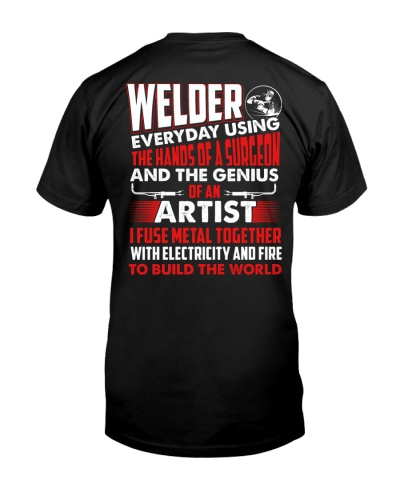 Welder The Hands Of A Surgeon Genius Of An Artist