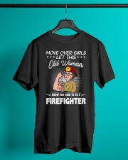 Move Over Boys Let This Old Woman Firefighter Classic T-Shirt lifestyle-mens-crewneck-front-3