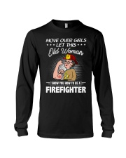 Move Over Boys Let This Old Woman Firefighter Long Sleeve Tee thumbnail