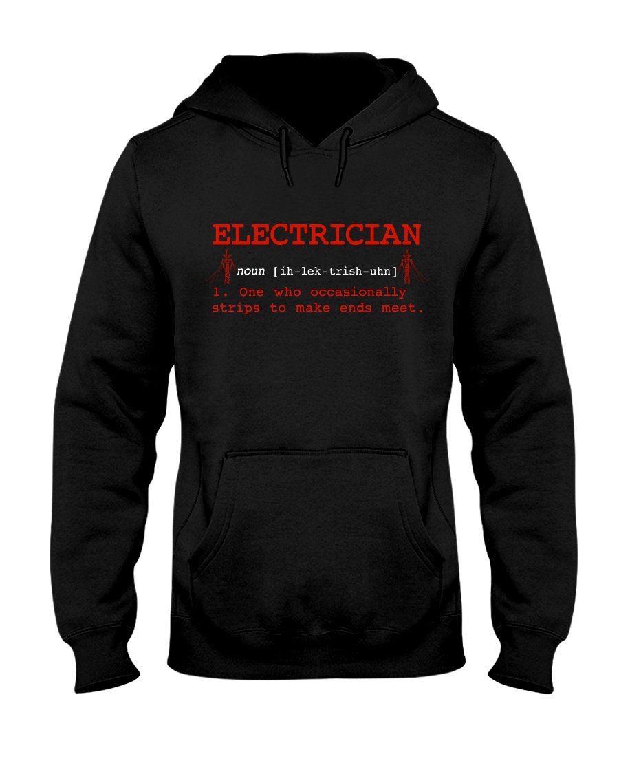 Electrician Trips To Make Ends Meet Hooded Sweatshirt