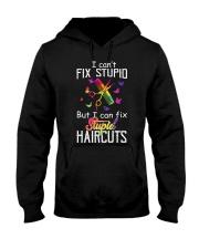 I Can't Fix Stupid But I Can Fix Stupiad Haircuts Hooded Sweatshirt thumbnail