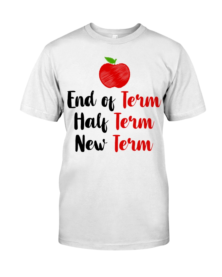 End Of Term Classic T-Shirt