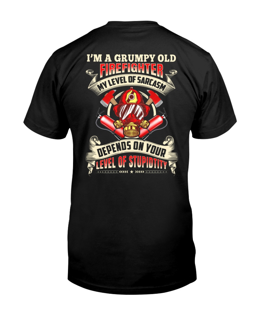 I'm A Grumpy Old Firefighter My Level Of Sarcasm Classic T-Shirt