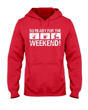 So Ready  For The Weekend Hunting Hooded Sweatshirt thumbnail