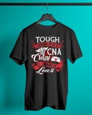 Tough Enough To Be  A CNA Crazy Enough To Love It Classic T-Shirt lifestyle-mens-crewneck-front-3