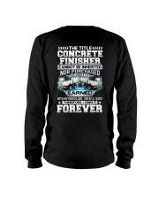 The Title Concrete Finisher Canot Be Inherited Long Sleeve Tee thumbnail