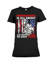 Firefighting Is All About Ass Busting Ours To Save Premium Fit Ladies Tee thumbnail