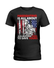 Firefighting Is All About Ass Busting Ours To Save Ladies T-Shirt thumbnail