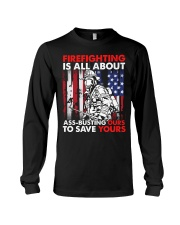 Firefighting Is All About Ass Busting Ours To Save Long Sleeve Tee thumbnail