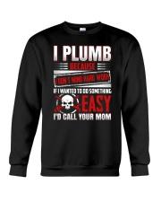 I Plumb Because I Don't Mind Hard Work Crewneck Sweatshirt thumbnail