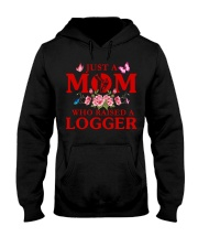 Just A Mom Who Raised A Logger Hooded Sweatshirt thumbnail