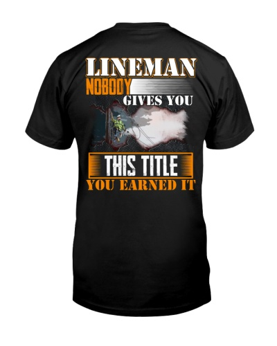 Lineman Nobody Gives You This Title You Earned It