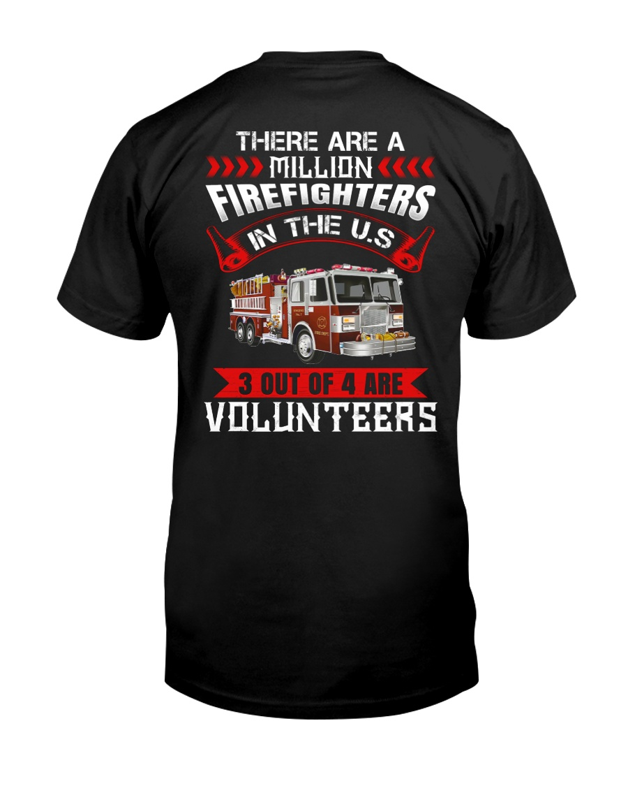 There Are A Milion Firefighters In The US Classic T-Shirt